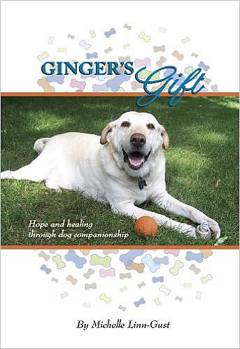 Ginger's Gift: Hope and Healing Through Dog Companionship