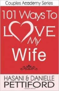 101 Ways To Love My Wife by Hasani Pettiford