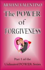 The Power of Forgiveness by Armani Valentino