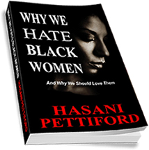 Why We Hate Black Women & Why We Should Love Them