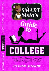 The Smart Sista's Guide To College by Kania Kennedy