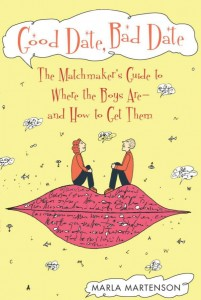 Good Date Bad Date by Marla Martenson