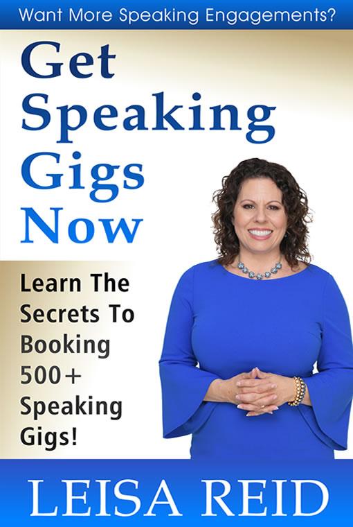 Get Speaking Gigs Now by Leisa Reid